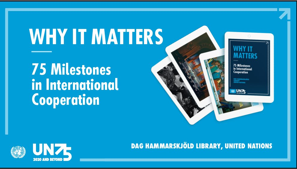 """Have you already checked """"75 Milestones in International Cooperation"""", the #UN Library's first ever e-publication? Visit  to discover the pivotal moments that shaped the history of the UN and our world in the last 75 years. #UN75"""