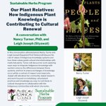 Sustainable Herbs Program (SHP) Ethnobotany Webinar Series: Our Plant Relatives: How Indigenous Plant Knowledge is Contributing to Cultural Renewal.