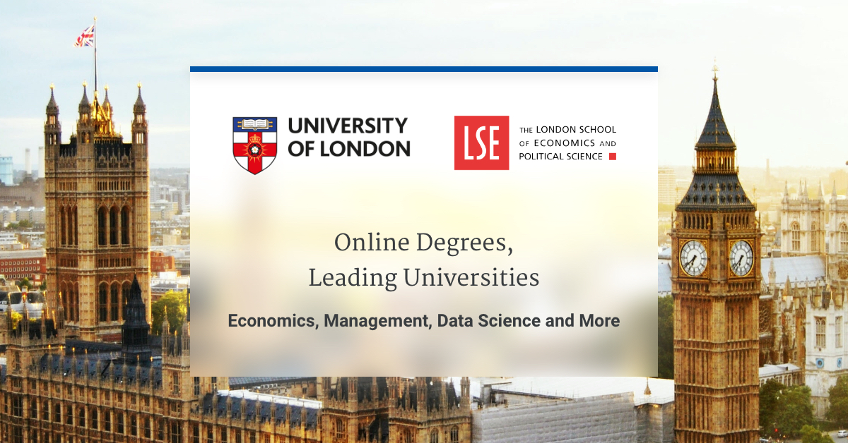 The University of London now offers supported online degrees in fields like economics, business and management, and data science. Designed by LSE.
