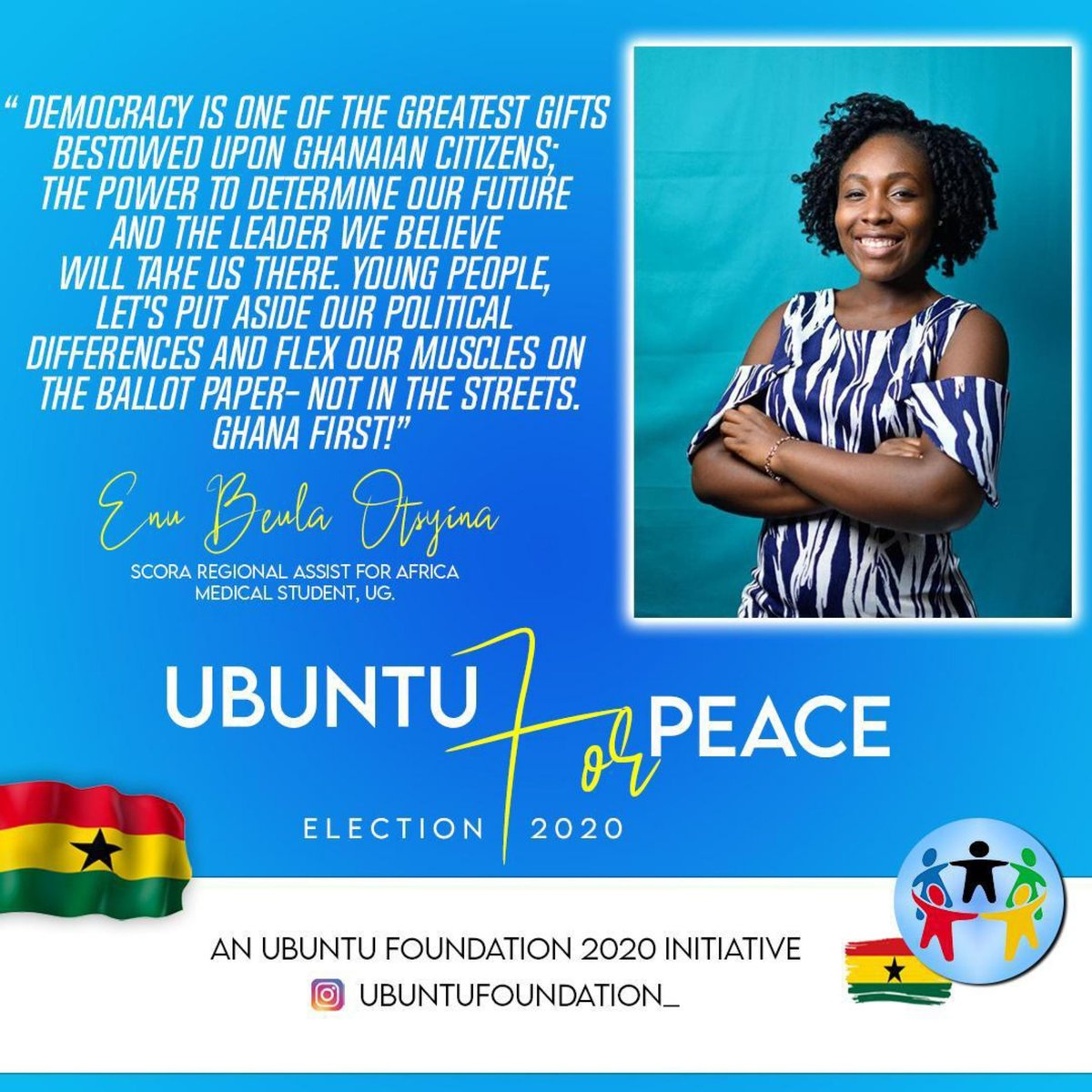 """Enu Beula Otsyina, @BeulaEnu (SCORA Regional Assistant for Africa) joins the @ubuntufoundation_ peace campaign to promote peaceful elections.☮️  As young people, we must channel our political efforts into """"flexing our muscles on the ballot"""" and not in the streets.  Ghana First!🇬🇭"""