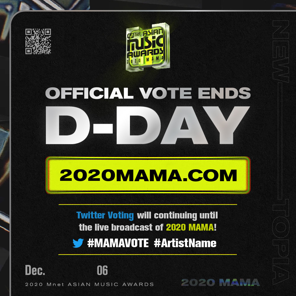 [#2020MAMA] Official Vote Ending D-DAY  Today, the official voting closes! Give your one last vote for your artist! 🗳️   Twitter Voting will continue until the live broadcast of 2020 MAMA! 👉 #MAMAVOTE #ArtistName  #MnetASIANMUSICAWARDS #MAMA #Mnet