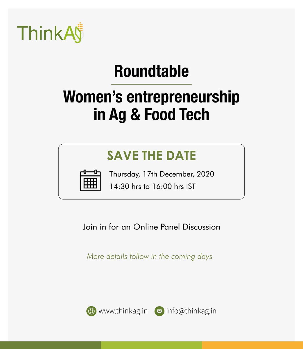 """Happy to announce that @ag_think will be hosting a Roundtable- """"Women's entrepreneurship in Ag & Food Tech"""" on Thursday, 17th Dec 2020; 14:30 hrs to 16:00 hrs IST  Join in for an online Panel Discussion  SAVE THE DATE  More details will follow soon https://t.co/8ejWyA2GTG"""