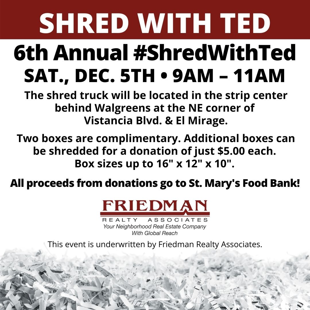 #ICYMI #SaveTheDate! Our 6th Annual #ShredWithTed event is Sat., Dec. 5th, 9am-11am! ALL PROCEEDS FROM DONATIONS GO TO @StMarysFoodBank!   #VistanciaVillage #TrilogyAtVistancia #BlackstoneAtVistancia #FriedmanRealtyAZ #PeoriaAZ #community #donation