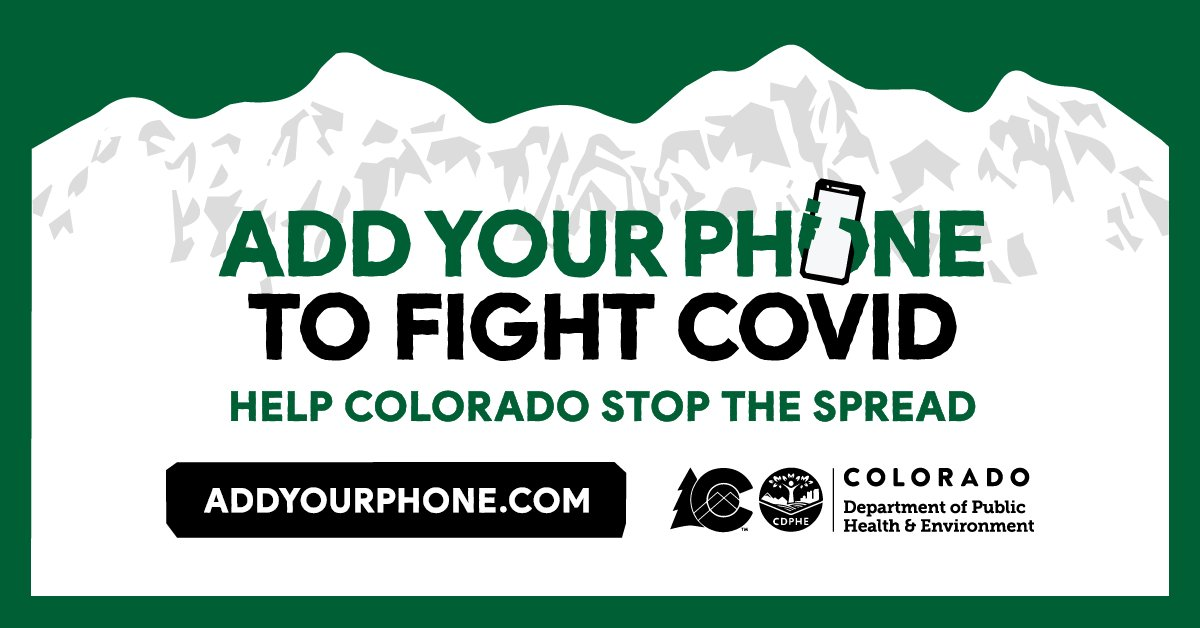 Support Colorado and #addyourphone to fight COVID-19:   #COExposureNotifications