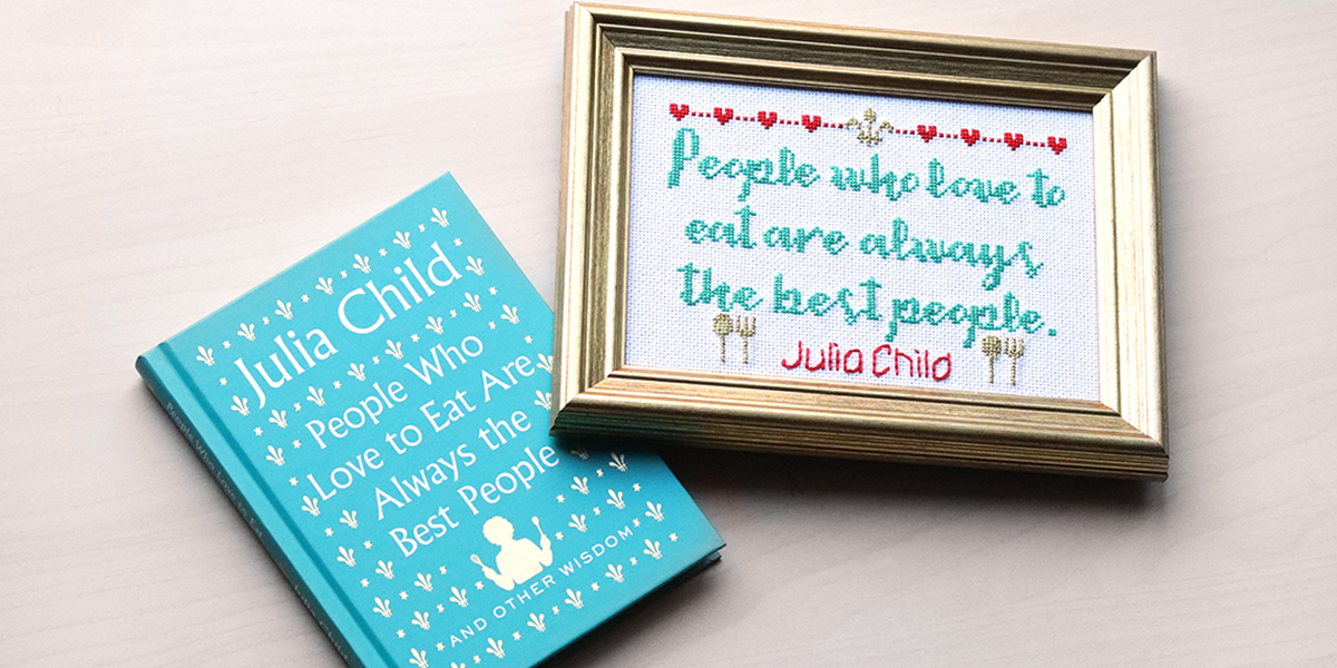 Attention Cross Stitchers! As part of KDPG's #EmbroideREADS series, we're excited to present an original cross stitch pattern! 🧵  Try your hand at this quote from Julia Child's new book, PEOPLE WHO LOVE TO EAT ARE ALWAYS THE BEST PEOPLE: