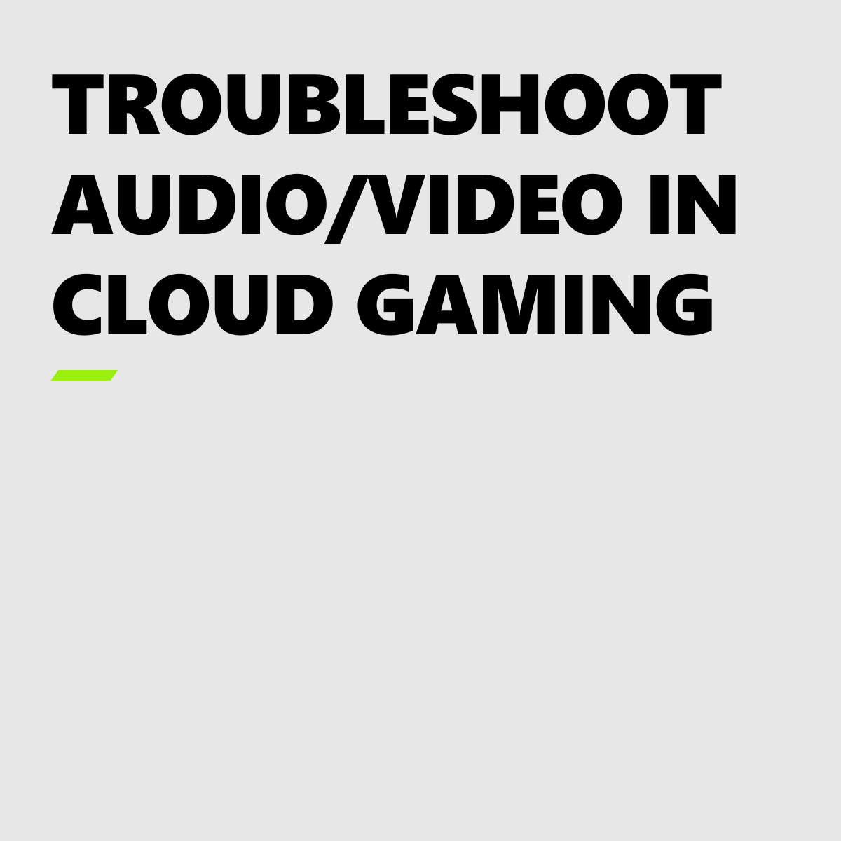 🎶 This speech is my recital, I think it's very vital To rock (a rhyme), that's right (on time) It's Tricky is the title, here we go… 🎶  Don't let Cloud gaming be tricky. Here's how to troubleshoot audio & video issues: