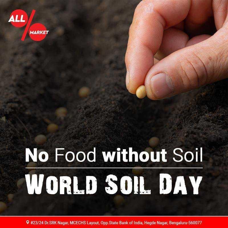 The healthy crop grows in healthy soil. International Soil Day  #worldsoilday2020 #preservesoil #soil #land #nature #allmarkethyper #allmarket #supermarket #hypermarket #HegdeNagar #DrSRKNagar