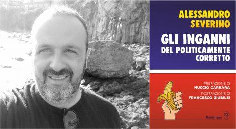 """""""Gli inganni del politicamente corretto"""", la contemporaneità nel saggio di Alessandro Severino - https://t.co/NEbrvL6pfC #blogsicilianotizie"""