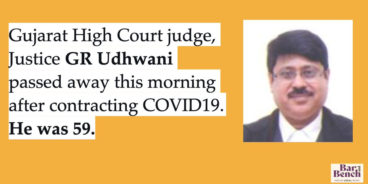 Gujarat High Court judge, Justice GR Udhwani passed away this morning after contracting COVID19.   He was 59.   #COVIDSecondWave #COVID19