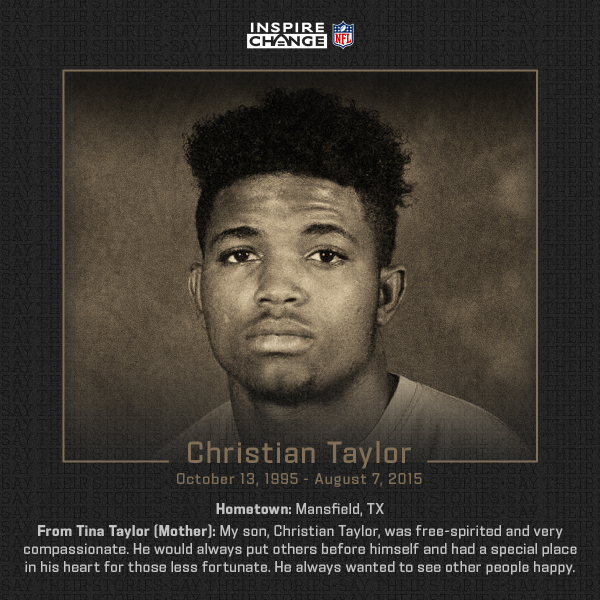 Say His Name: Christian Taylor Christian is one of the many individuals being honored by players and coaches this season through the NFL's helmet decal program.  #SayTheirStories: