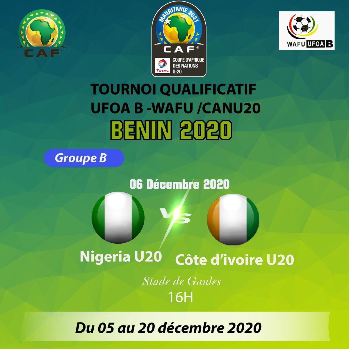 #U20 - Tournoi Ufoa-B de qualification de la Can Mauritanie 2021 - Benin 2020 Groupe B #Nigeria - #Civ  Ce dimanche 06 Décembre 2020 au stade Charles De Gaules de Porto Novo à 16h (15h gmt)