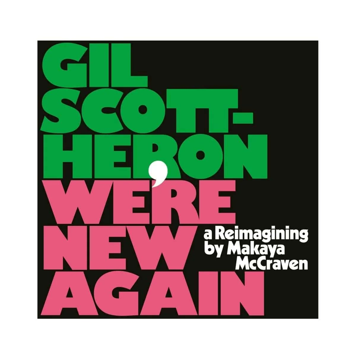 LOVE RECORD STORES EXCLUSIVES: 'We're New Again – A Re-imagining by Makaya McCraven' by Gil Scott-Heron  McCraven weaves full-of-flair jazz around Gil's poetics on this incredible rework release. Easily one of the jazz highlights of the year.
