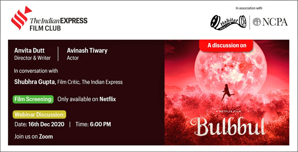 Register Now for #ExpressFilmClub webinar discussion of 'Bulbbul'  Film Screening - The film is available only on Netflix  Webinar Discussion Date - Wednesday, 16th December 2020, 6 PM  To Register, Visit   @habitatworld @NCPAMumbai @NetflixIndia
