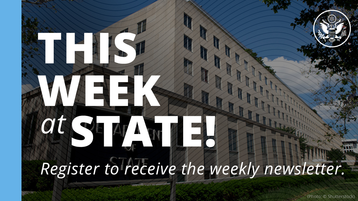 Subscribe to This Week at State, a weekly email newsletter from the Department of State.