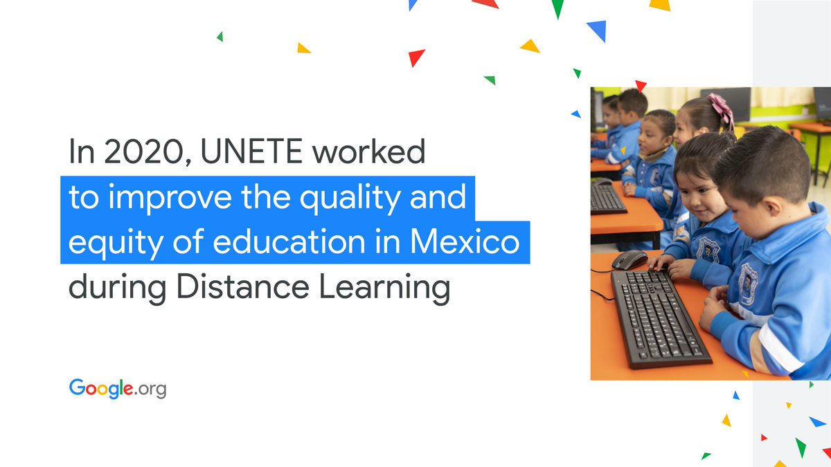 In 2020, students & teachers around the world had to navigate a #RemoteLearning environment. #GoogleOrg grantee UNETE's work to improve the quality & equity of education in Mexico was inspiring to us. Learn more about their efforts: . #YearInReview