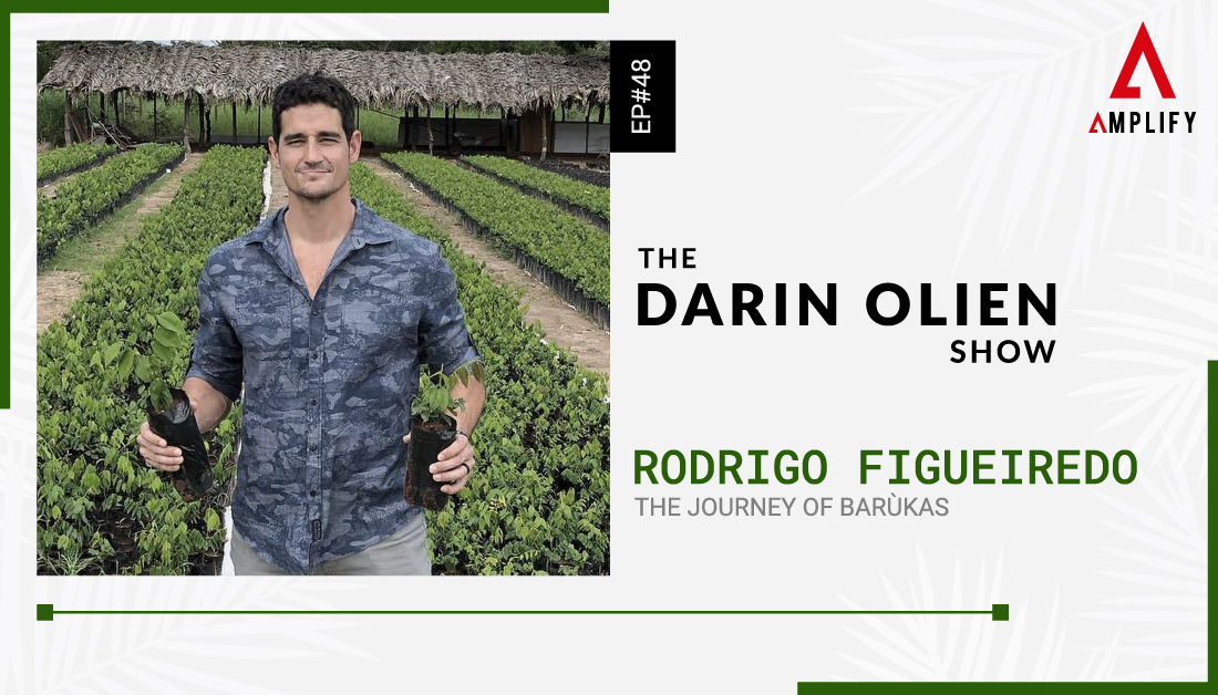 Tune into the latest episode of The Darin Olien Show to hear how Rodrigo Figueiredo and I co-founded the amazing company Barùkas, and how we strive to make a positive impact on the planet doing so. Out NOW!