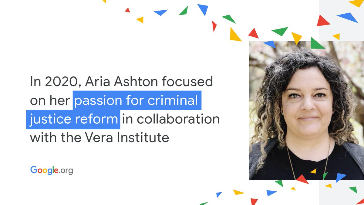 Today's #YearInReview features #GoogleOrg Fellow, Aria Ashton, and her experience working with @verainstitute. Learn more about how she took her personal passion for #CriminalJustice reform and turned it into positive change: