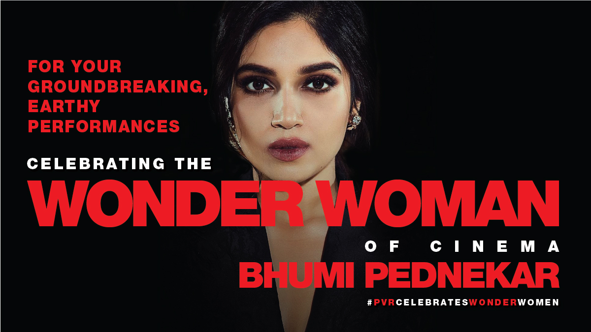 Celebrating the Wonder Woman of Cinema, @bhumipednekar for your groundbreaking, earthy performances   #PVRCelebratesWonderWomen