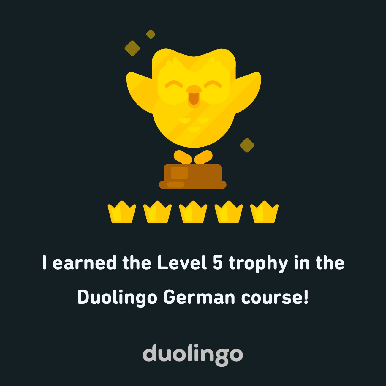 I earned the Level 5 trophy in the Duolingo German course!