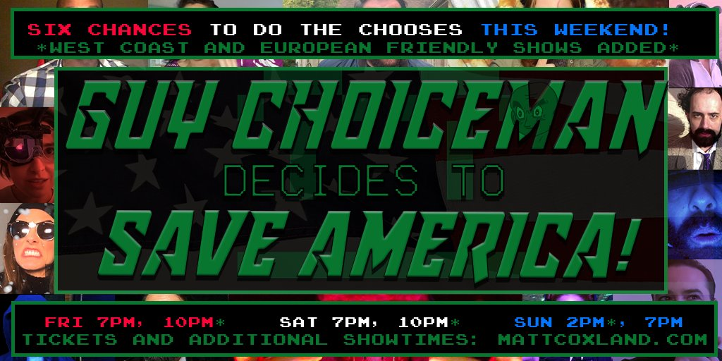 Four more chances to do the chooses this weekend! GUY CHOICEMAN tonight at 7pm and 10pm EST: mattcoxland.com