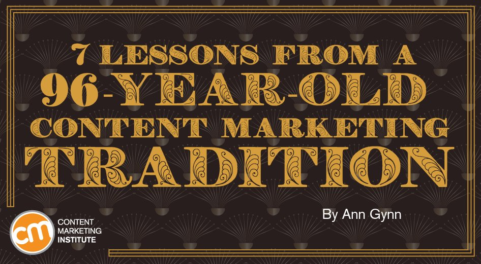 7 Lessons from a 96-Year-Old Content Marketing Tradition -