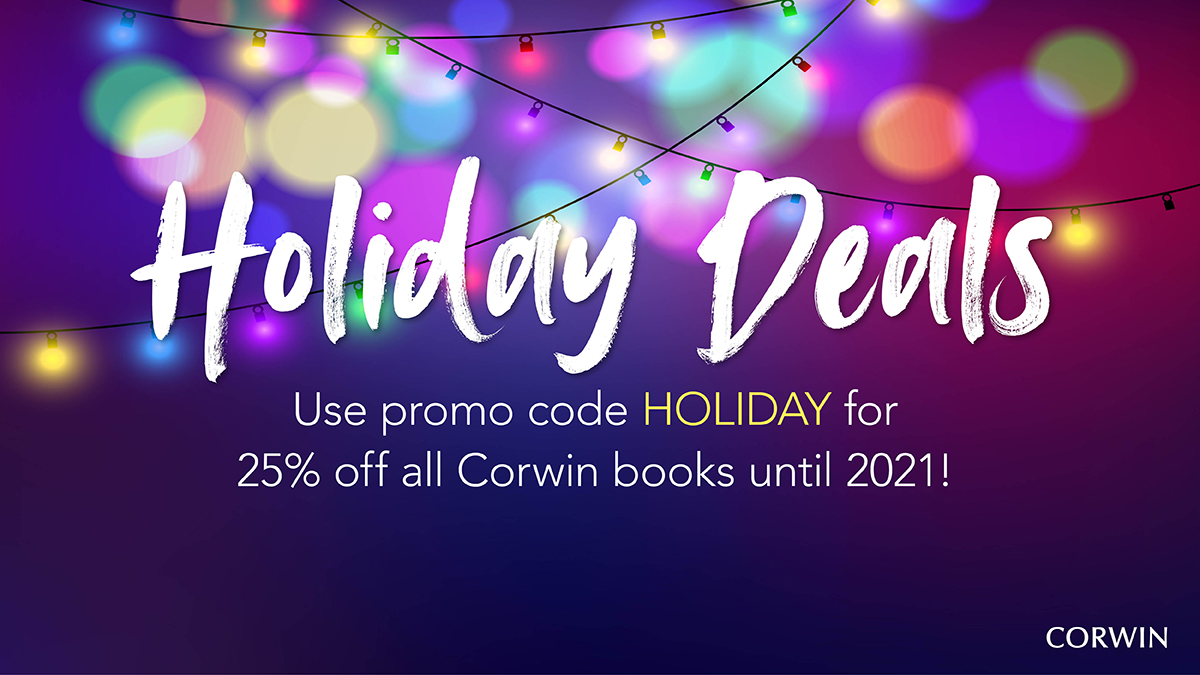 Holiday Deals are here! Use promo code HOLIDAY for 25% off books until 2021! us.corwin.com