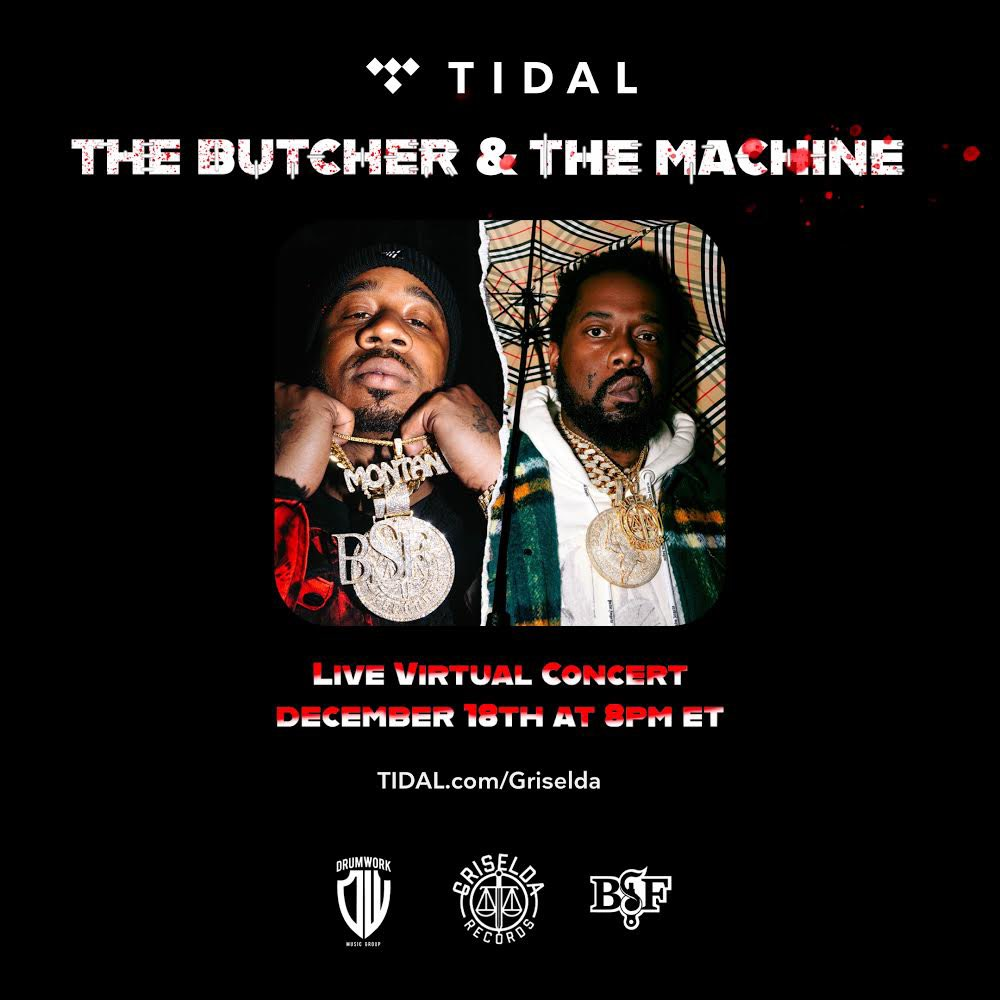 The Butcher and The Machine.  Tune into TIDAL on December 18th to watch Griselda's @whoisconway and @BennyBsf perform live.