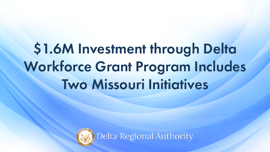 .@DeltaRegional announced a $1.6 million investment through the Delta Workforce Grant Program. The investment includes a total of $244,880 towards two #MO workforce initiatives: @DAEOC65 and @missouristatewp! Learn more: ow.ly/5qdC50CLof1