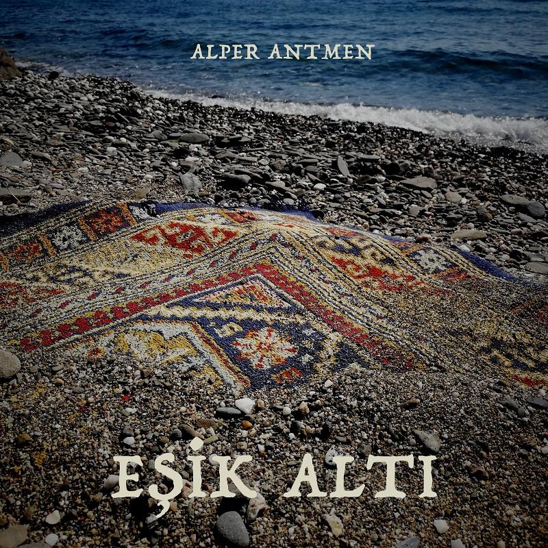 Album Review: Alper Antmen - Eşik Altı (2020, Venus Music) Psychedelic Improvisations from Istanbul, Turkey  @alperantmen @venusmusicorg #review #alperantmen #psychedelic #psychedelicfolk #improvisation #anatolianmusic #venusmusic #istanbul #turkey