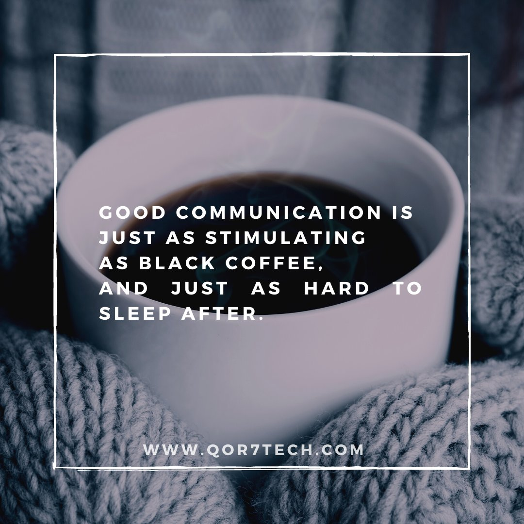 ☕Good communication is just as stimulating as black coffee, and just as hard to sleep after.   Follow us @Qor7Tech  #qor7technologies #qor7 #businesstips #internationalcoffeeday #coffee #coffeetime #coffeelover #coffeeaddict #coffeedaily #coffeelovers #coffeeshop #coffeeholic
