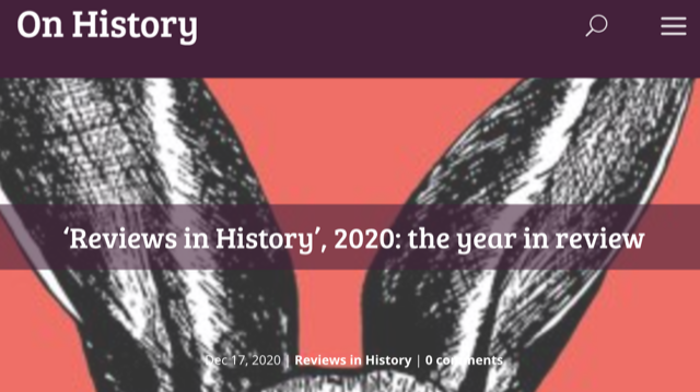 During 2020, IHRs Reviews in History has featured 75 notable new books. Heres a look back at selected essays & trends in recent History publishing wp.me/p9UV2g-3TB Plus, a big thank you to all who review, everywhere, esp. this year. #twitterstorians #history #reviews
