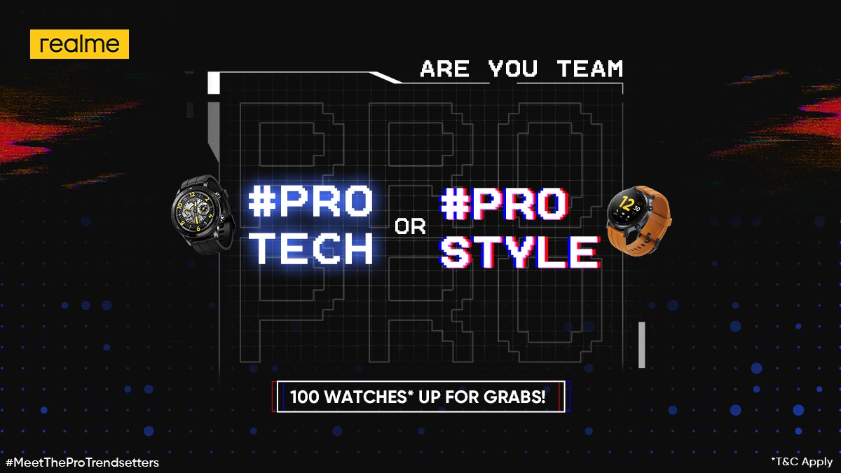 100 watches*, 100 winners! Team #ProTech or #ProStyle, choose your side by sharing a picture/video and stand a chance to win a new watch from the upcoming #realmeWatchSseries!  *T&C Apply  Get ready to #MeetTheProTrendsetters! #ContestAlert