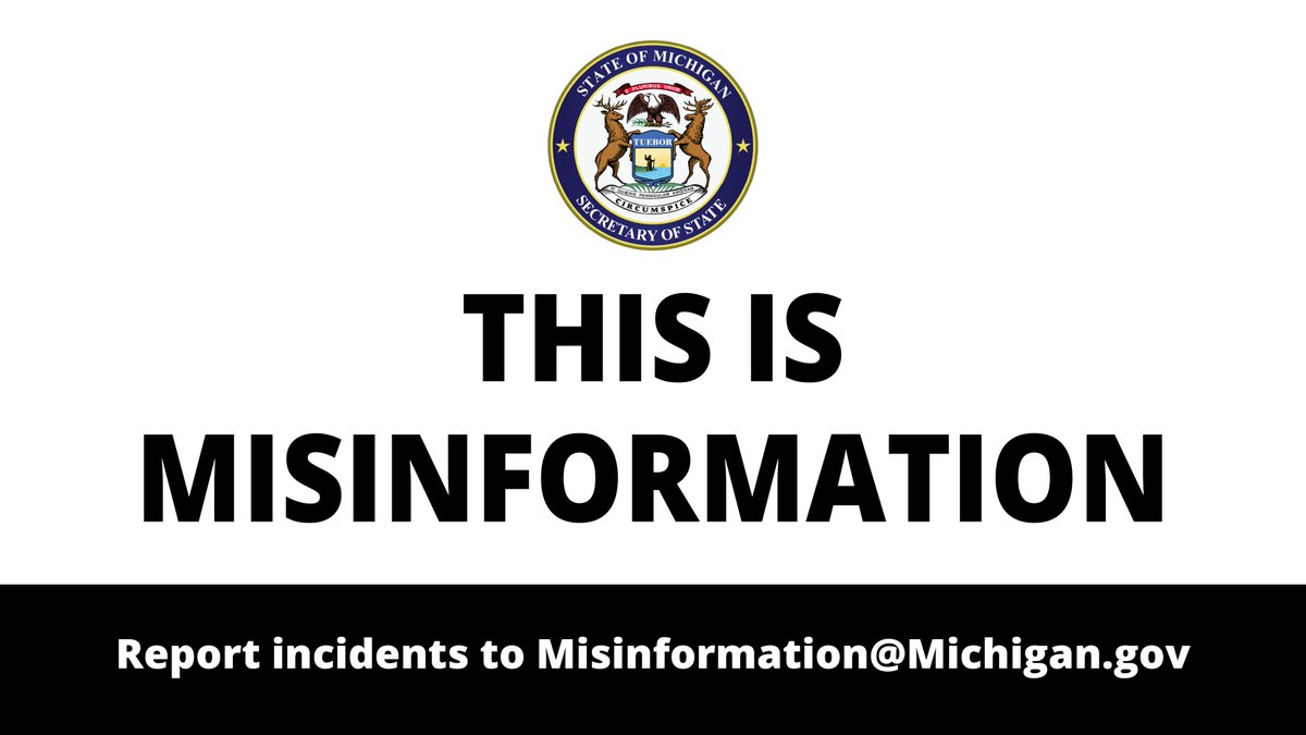 This is misinformation. Report incidents to Misinformation@Michigan.gov