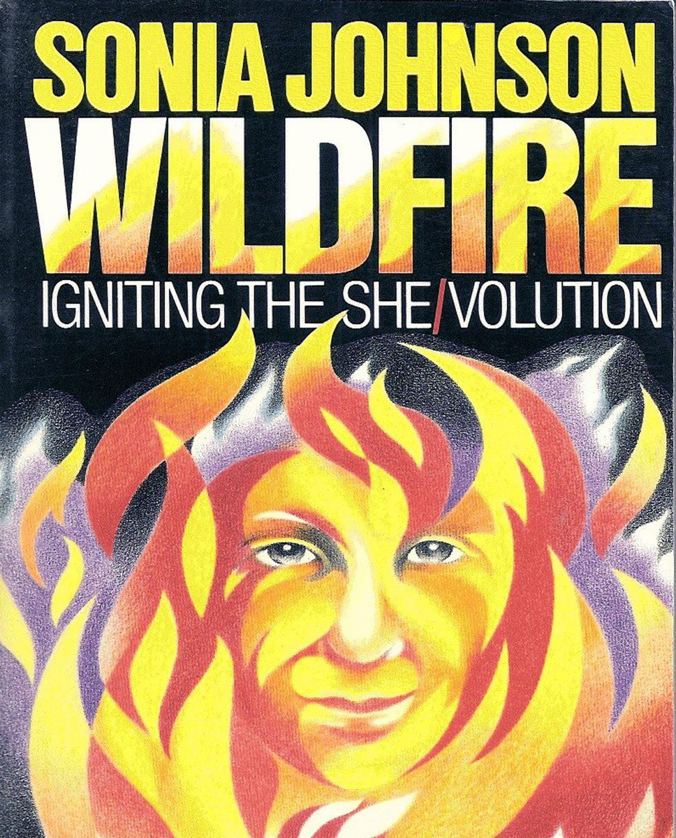 Sonia Johnson appreciation post ⚡ Wildfire: Igniting the She/Volution (1989), Going Out of Our Minds: The Metaphysics of Liberation (1987), From Housewife to Heretic: One Woman's Spiritual Awakening and Her Ex-communication from the Mormon Church (1981).