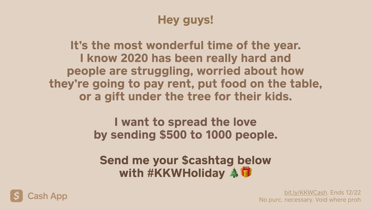 Hey guys! 2020 has been hard and many are worried about paying rent or putting food on their table- I want to spread the love by sending $500 to 1000 people. Send me your $cashtag below with #KKWHoliday 🎄🎁 #partner