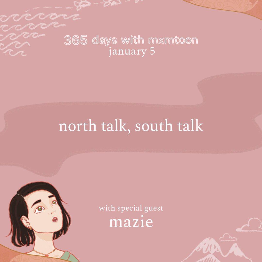 january 5: north talk, south talk (with mazie) @mxmtoon @heymazie