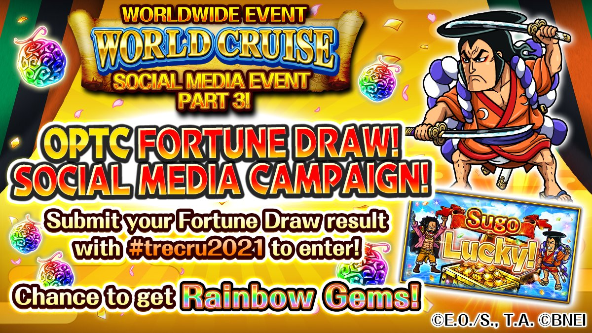 World Cruise Social Media Event Part 3  Let's get lucky!  Tweet your Fortune Draw Results with #TreCru2021, if 1000 such tweets* go out, all users will get 10 Rainbow Gems!  In addition, 5 lucky players who do will win 500 RAINBOW GEMS  *KR version users can post to NaverCafe