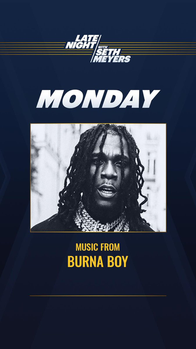 Replying to @burnaboy: Monday, January 4, 2021 Late Night with Seth Meyers @latenightseth 12:35/11:35c #LNSM