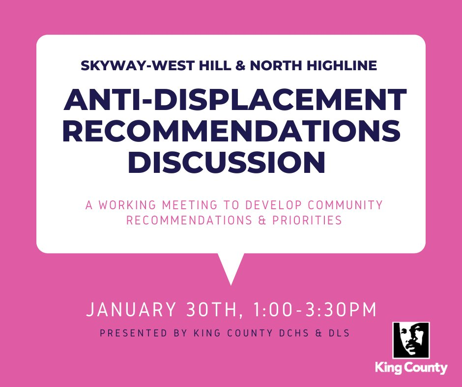 Skyway-West Hill and North Highline residents: As a follow-up to our Anti-Displacement Workshop Series, we're hosting a virtual Anti-Displacement Recommendations Discussion.  📅Saturday, Jan. 30 ⏰1-3:30 p.m. 🔗
