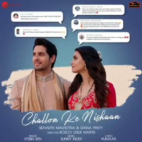Love is pouring in from all over for the #heartbreak song of #2020! #ChallonKeNishaan     @SidMalhotra @DianaPenty @stebinbenmusic @kumaarofficial #SunnyInder @BoscoMartis @anuragbedi @zeemusiccompany #ZeeMusicOriginals