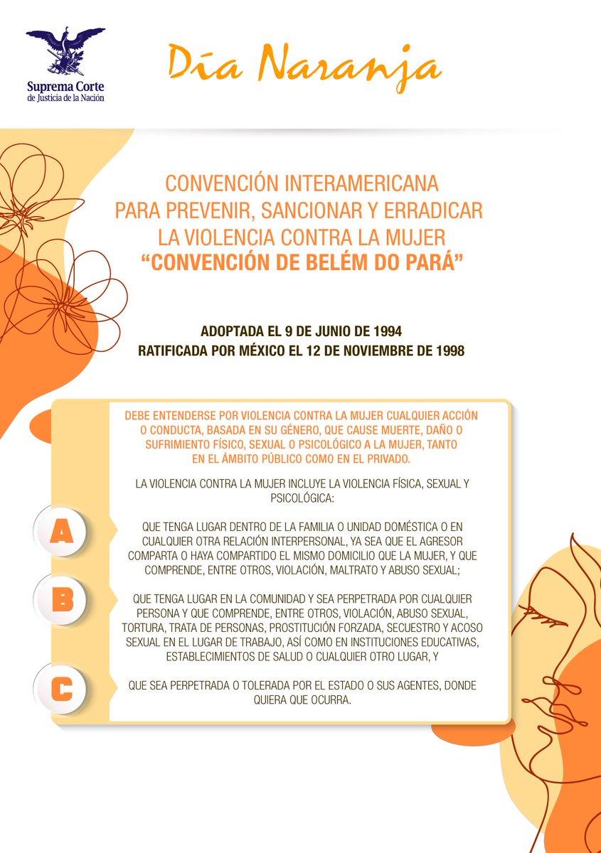 #DíaNaranja  ¿Sabías que el derecho humano de las mujeres y niñas a una vida libre de violencia incluye el derecho a vivir libres de toda forma de discriminación?   Conoce la Convención de Belém do Pará: