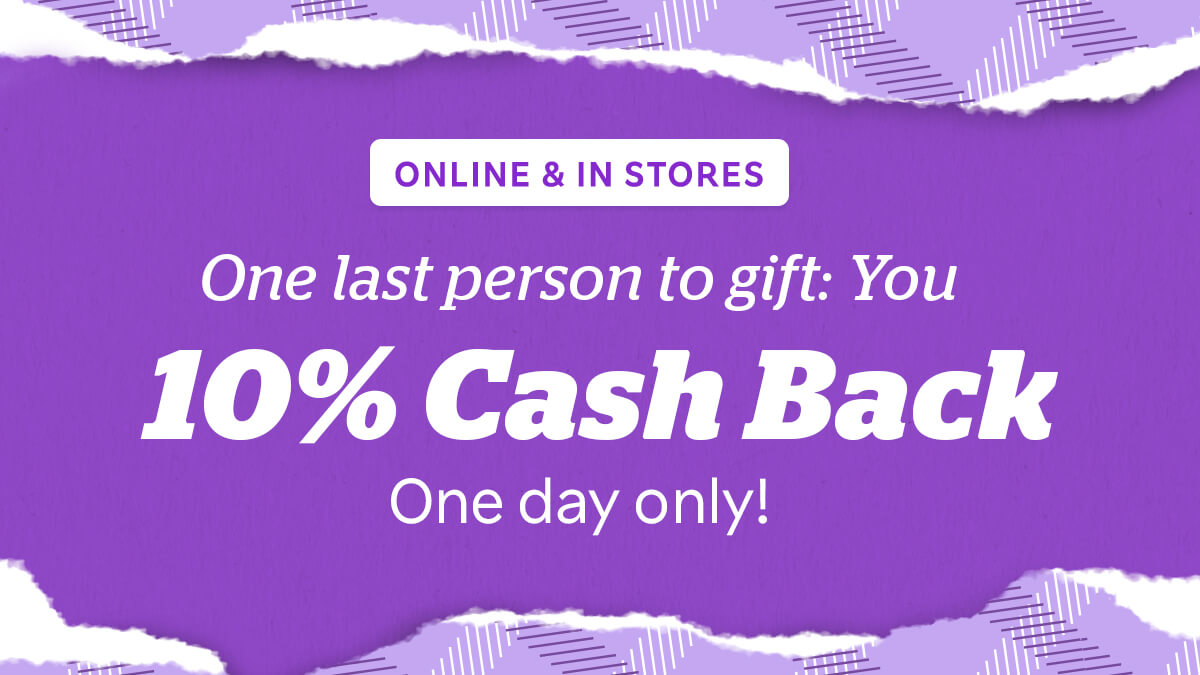 Time to check yourself off the Nice List with 10% Cash Back! 📝 Today only, you can treat yourself at Macy's, Gap, Ulta Beauty and more.