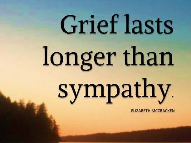Grief is not something that goes away because a certain amount of time has passed. If you know someone who has experienced a death loss, no matter how long it's been, check in on them and ask them how they're feeling, really. They might need it more than you know.
