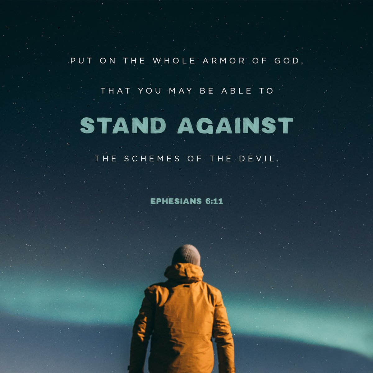 Put on the whole armor of God, that you may be able to stand against the wiles of the devil. Ephesians 6:11 NKJV