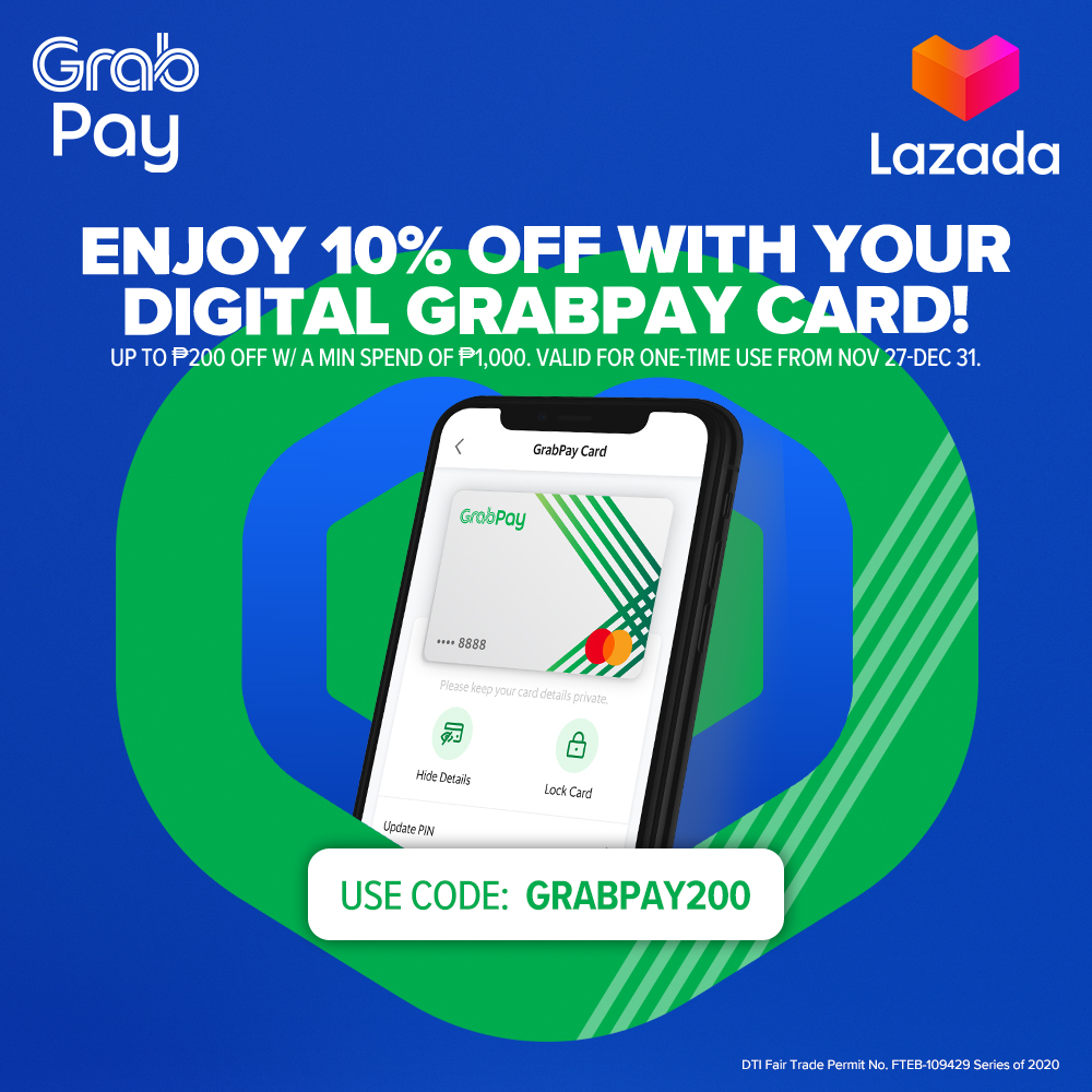 Keep adding to cart & #GrabPayEverything! @grabph with #LazadaPH lets you enjoy 10% OFF on your purchases using your Digital GrabPay Card. Click  to know more!  *Min purchase of ₱1,000 is required; max discount at ₱200. Valid until Dec 31, 2020.