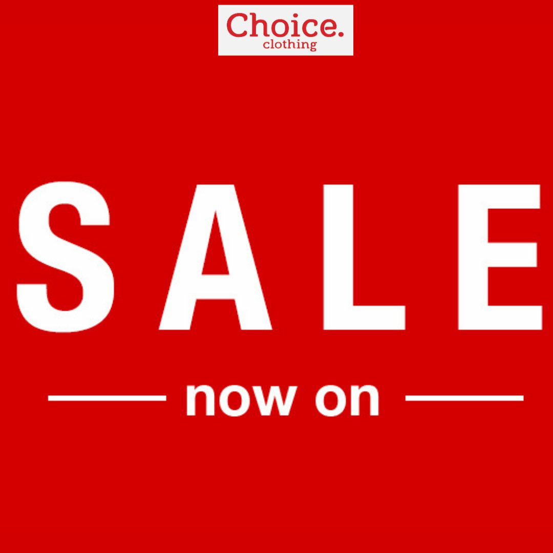 Choice Clothing SALE now on!!   Hurry to a store near you for great fashion at great prices.