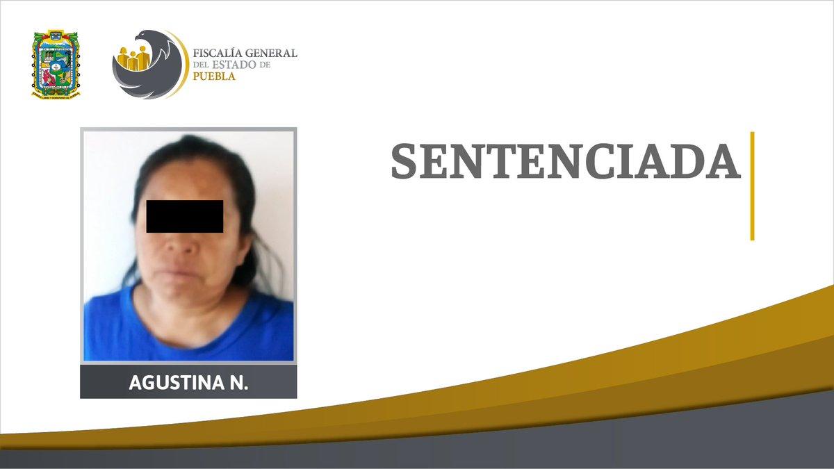 La @FiscaliaPuebla obtuvo sentencia de 22 años de prisión contra Agustina N., partícipe en el homicidio de un hombre y su sobrino, cometido por un grupo de personas el 29 de agosto de 2018 en Acatlán de Osorio.   Más información: