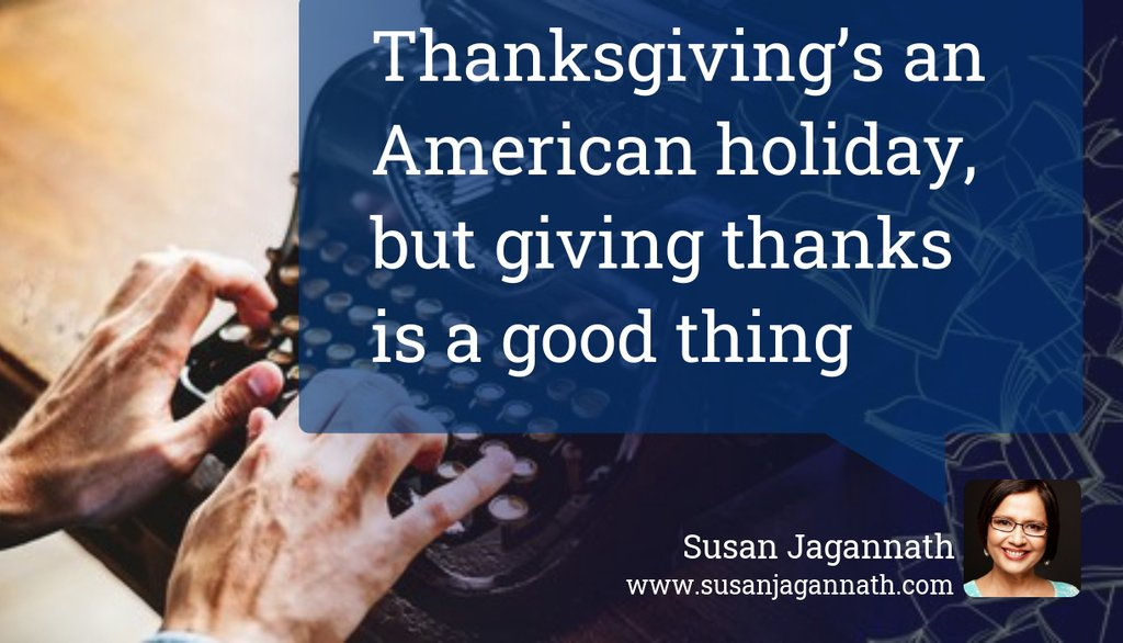 If you are reading this, a huge thank you for staying on my fledgeling mailing list and blog.  Read the full article: Thanksgiving's an American holiday, but giving thanks is a good thing ▸   #gratitude #HappyThanksgiving #FestivalSeason
