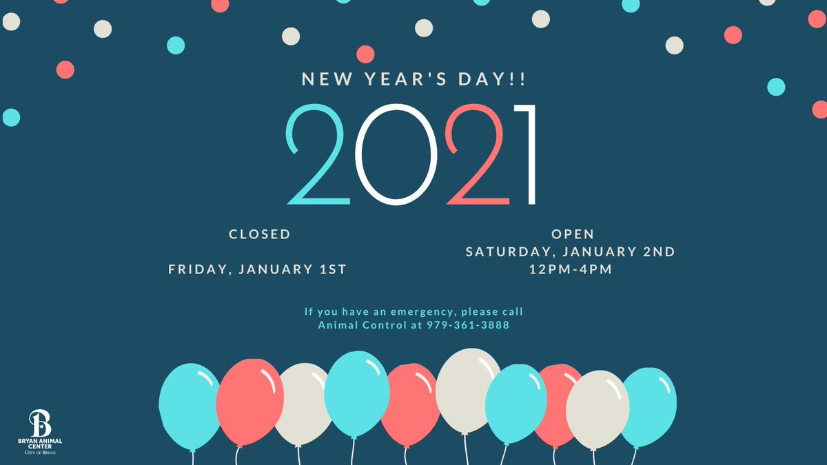 The New Year is almost here!  We will be CLOSED Friday, January 1st and we will reopen Saturday, January 2nd from 12PM-4PM.  If you have an animal emergency, please contact Animal Control at 979-361-3888. #NewYear2021 #Bryananimalcenter #holidays #Celebrate #Itsalmostanewyear