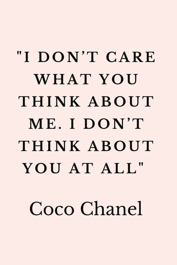 """""""I don't care what you think about me I don't think about you at all"""" 🎀 #cocochanel #CHANEL #CHANELDreaming #quotes #quoteoftheday #quote @CHANEL"""